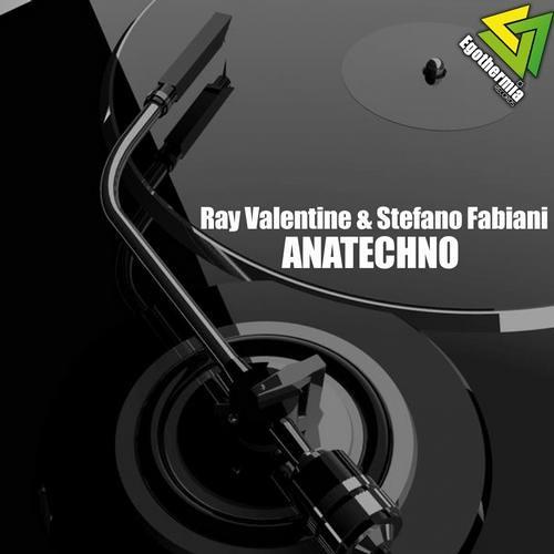 Ray Valentine & Stefano Fabiani - Anatechno (Richard B Remix)