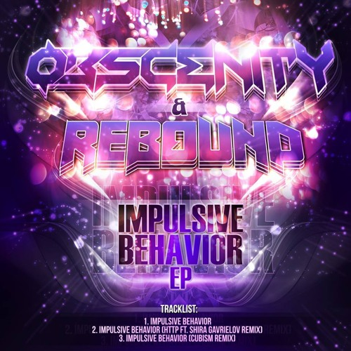 Obscenity & Rebound - Impulsive Behavior [FREE DOWNLOAD]