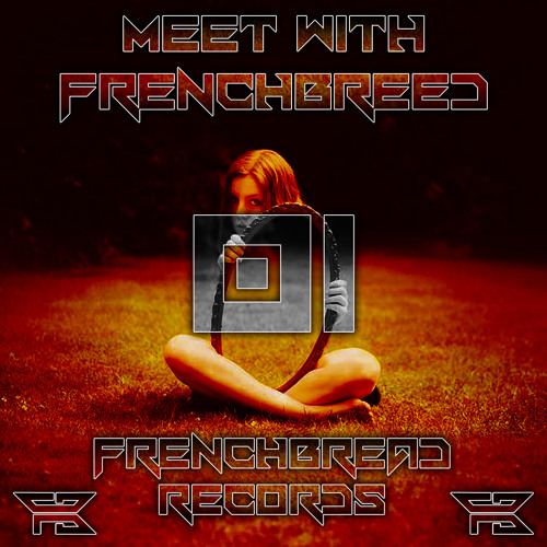 Meet with Frenchbreed - Better&Harder / FrenchBread Rec 01