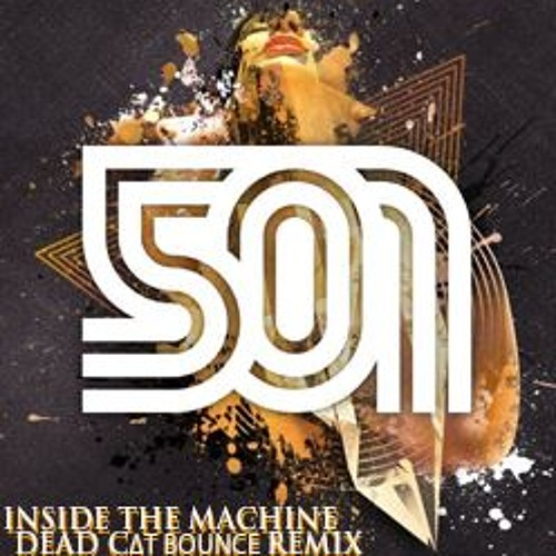 501 - Inside the Machine (Dead C∆T Bounce Remix)