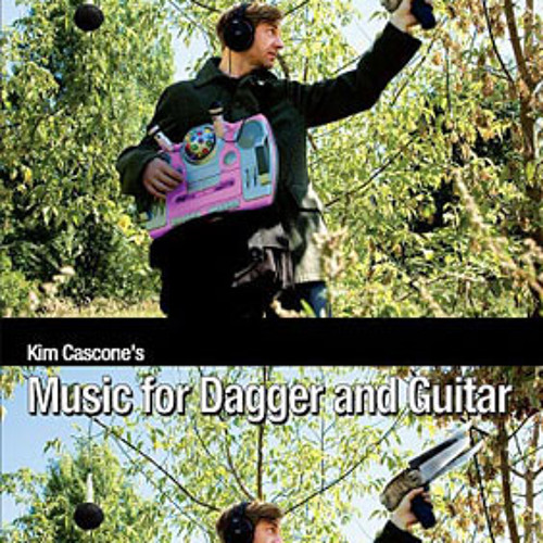 Kim Cascone — Music for Dagger & Guitar — The Language of Ghosts (Monologue)