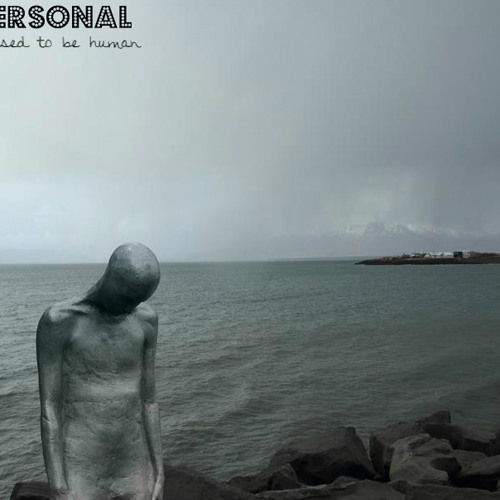 Personal - I Used To Be Human
