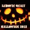 LUDOVIC QUAI7 (Magic Moments)- HALLOWEEN 2013.mp3
