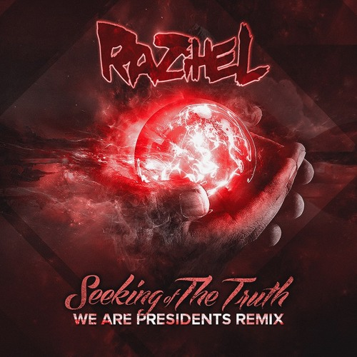 Seeking of The Truth (We Are PresidentS Remix) by Razihel