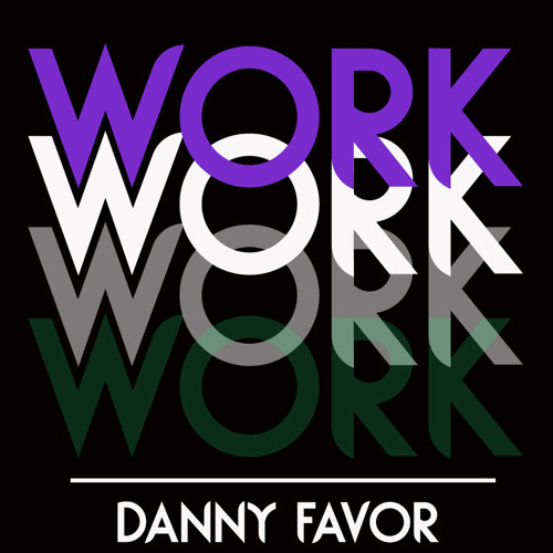 Work! by Danny Favor