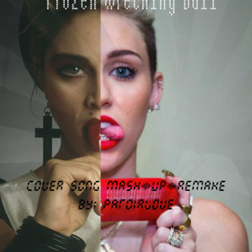 "COVER SONG REMIX/MASH-UP: ""Frozen"" ""Wrecking Ball"" - by: PATOIRLOVE"