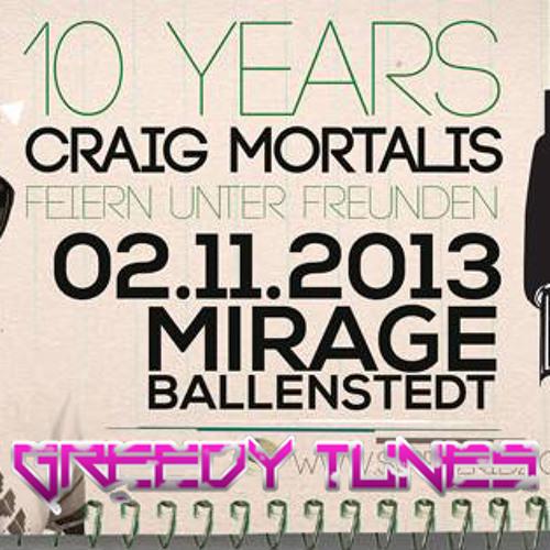 Greedy Tunes @ Mirage Ballenstedt -10 Years Craig Mortalis - 02.11.13