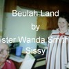 Beulah Land by Sister Wanda Smith and Sissy