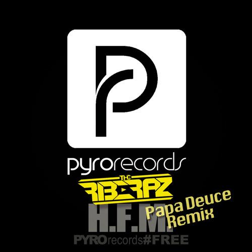 The Riberaz - H.F.M. (Papa Deuce Remix, DK) [PYRO #050]
