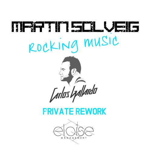 Martin Solveig - Rocking Music (Carlos Gallardo Private Re-Work)