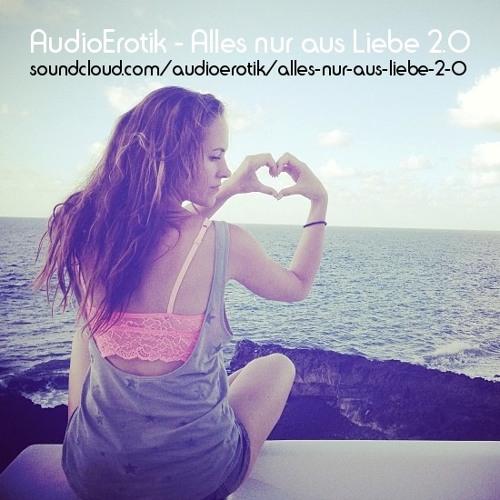AUDIOEROTIK - Alles nur aus Liebe 2.0