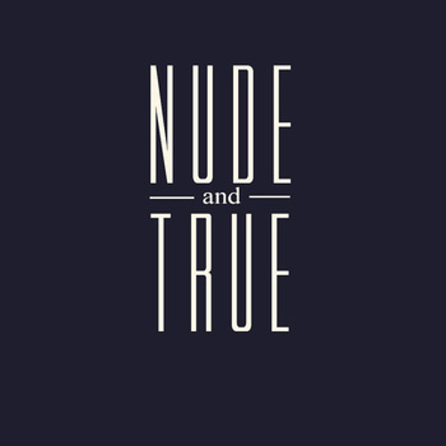 Nude and True - Burn It Backwards