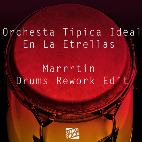 Orchesta Tipica Ideal- En la Etrellas - Marrrtin drums rework edit