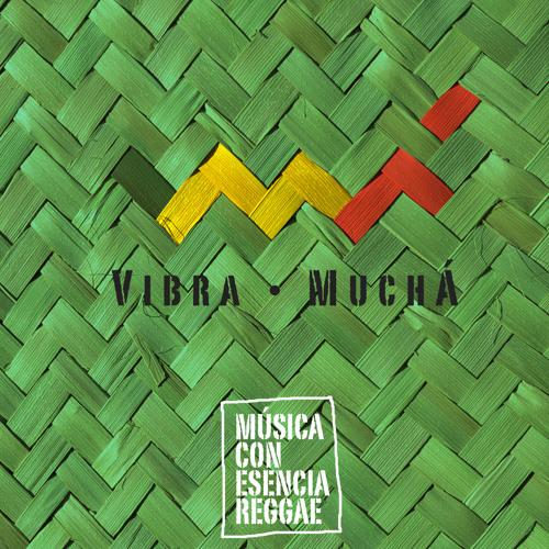 Tus Huellas - Vibra Muchá feat. Mauren - Música con esencia Reggae