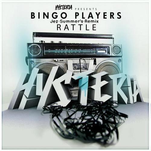 Bingo Player- Rattle ( Jez Original Mix)