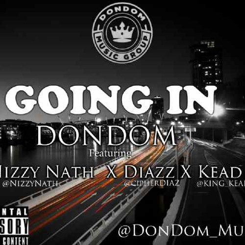 Going In Ft. Nizzy Nath, Diazz, KEAD