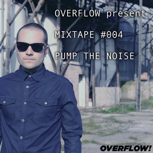 OVERFLOW Mixtape #004 - Pump The Noise