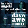How to Destroy Angels - Strings and Attractions (Dave Awe Remix)