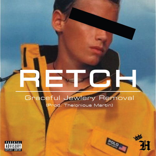 RetcH - Graceful Jewelry Removal (prod. Thelonious Martin)