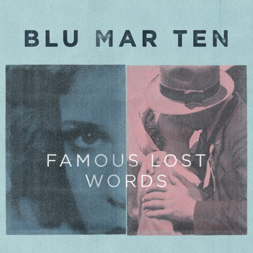 Blu Mar Ten - Famous Lost Words - LP sampler (free download)