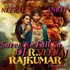 Saree Ke Fall Sa (Remix) R... Rajkumar-- DJ-NEERAJ