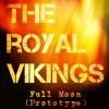 Download Full Moon(practice) - The Royal Vikings Mp3