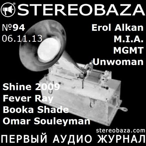 Stereobaza#94 2013-11-06 Erol Alkan,MIA,MGMT,Unwoman,Booka Shade,Shine2009,Omar Souleyman