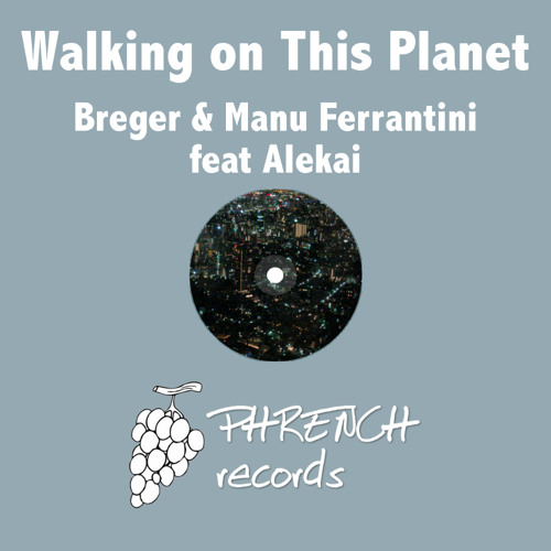 Breger & Manu Ferrantini Feat Alekai Walking On This Planet (Bregers Deep Mission) Preview