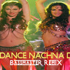 Nagin Dance Nachna (BassmasterR DESI TADKA mix)