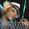 ADRIANA EVANS- SUDDENLY LG ROC HIPHOP REMIX