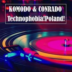 KOMODO & CONRADO - Technophobia!Poland 2014! (Conrado Mix)