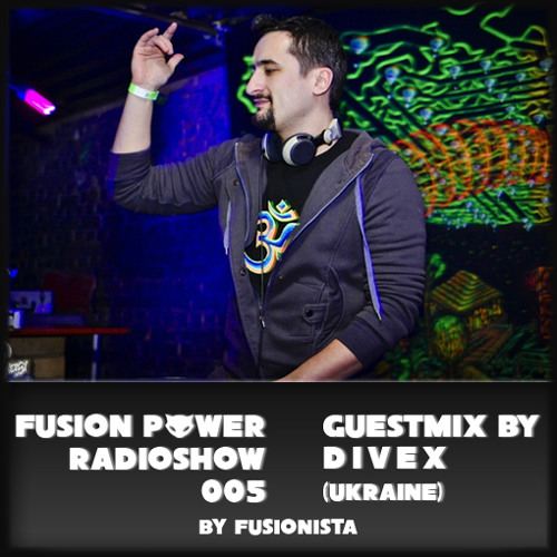 Fusion Power Radioshow #005 - Psytranstep Edition - DiveX Guestmix