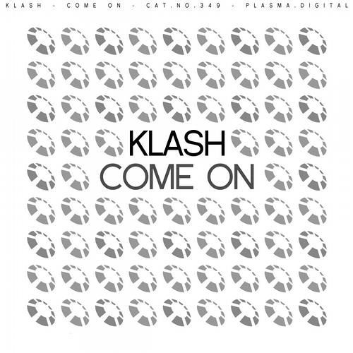 Klash - Come On (Original Mix)