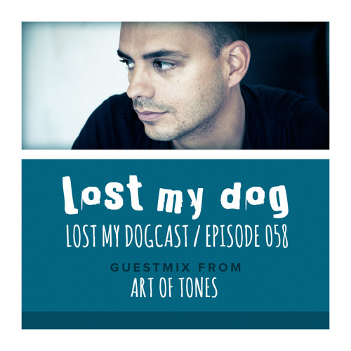 Lost My Dogcast - Episode 58 with Art Of Tones