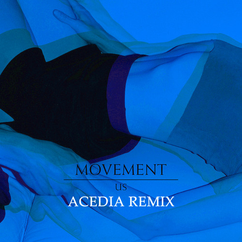 Movement - Us (Acedia Remix) [FREE DOWNLOAD]