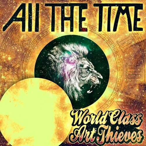 All The Time by World Class Art Thieves