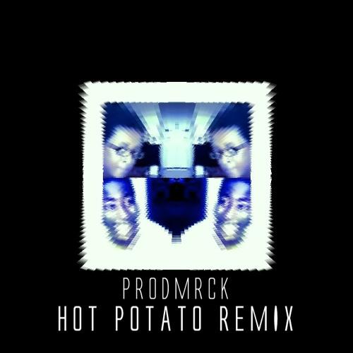 Hot Potato Vine Remix - ProdMRCK