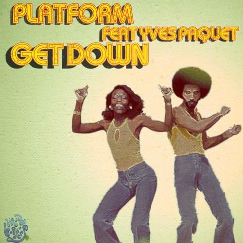 Platform ft. Yves Paquet - Get Down (Original mix) (clip) out now on Liquid Boppers