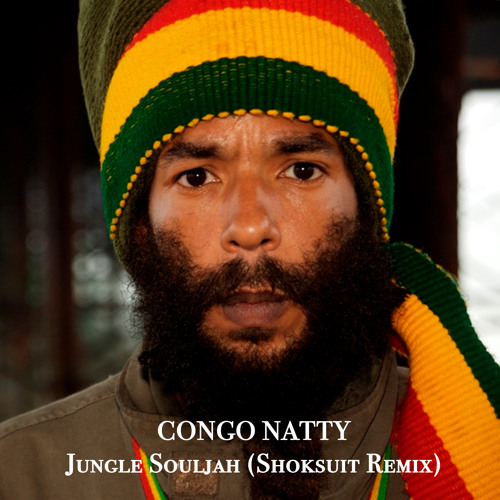Congo Natty - Jungle Souljah (Shoksuit Remix)