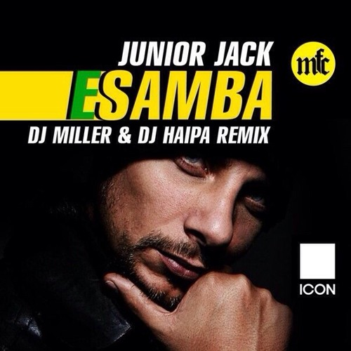 Junior Jack - E Samba (DJ Miller & DJ Haipa Remix)