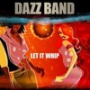 "Dj 5657-feat Dazz Band ""let it whip"""