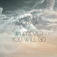 The Calling Wherever You Will Go (Charlene Soraia Cover) Artwork