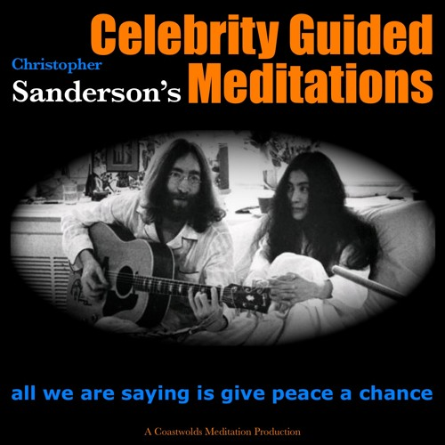 Christopher Sanderson's Celebrity Guided Meditations all we are saying is give peace a chance