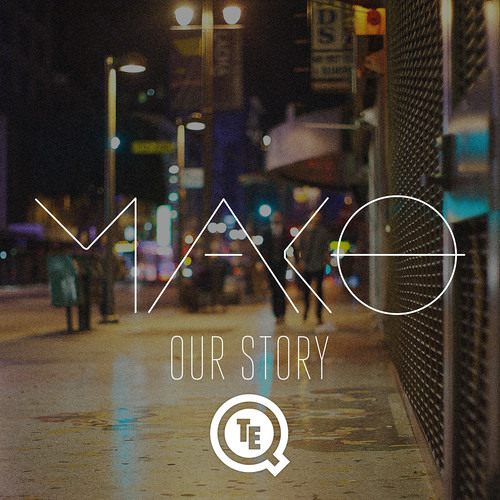 Mako - Our Story (Teqq Remix) [Free Download]