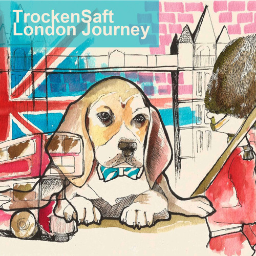 TrockenSaft - London Journey [Compilation]