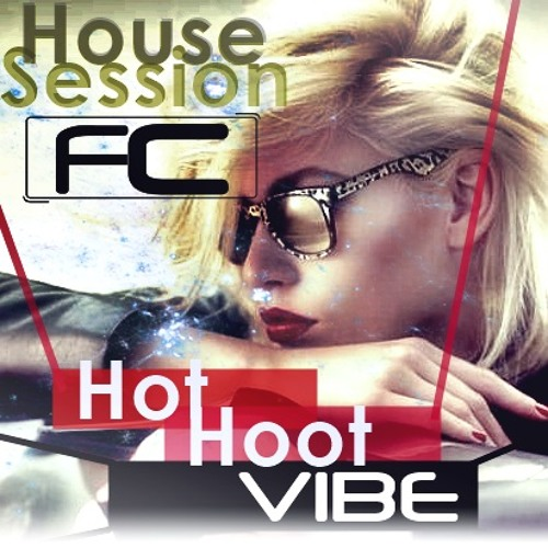 Fausto Carneiro - House Session - Hot, Hoot VIBE!