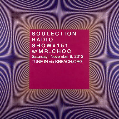 Soulection Radio Show #151 w/ Mr. Choc (Beat Junkies)