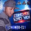 Elemento - T21 - Como TE Amo Yo - Prod By (Alflow La Mente Musical & Royalty Music)