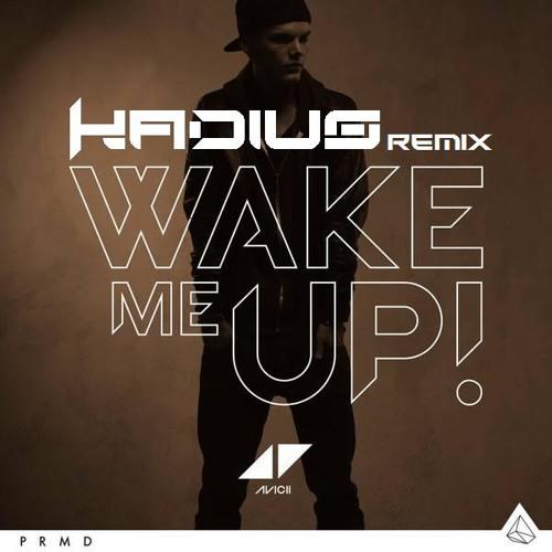 Avicii - Wake Me Up (Kadius Remix) [Free Download]