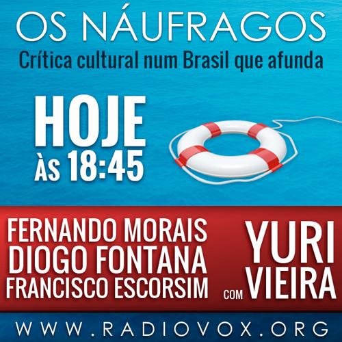 Os Náufragos, com Yuri Vieira -  06 de novembro de 2013
